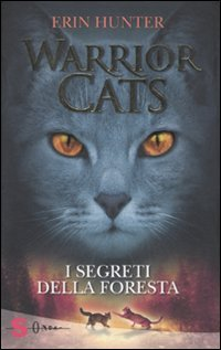 Warrior Cats. I segreti della foresta)